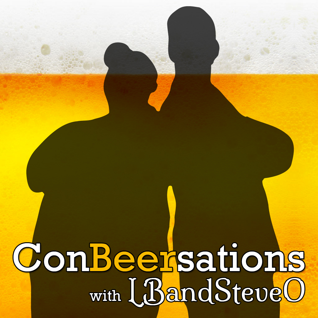 ConBeersations with LBandSteveO